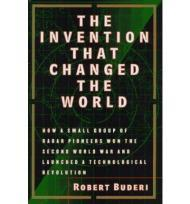 Invention That Changed the World, The: How a Small Group of Radar Pioneers Won the Second World War and Launched a Technological RevolutionBuderi, Robert - Product Image