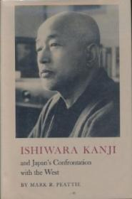 Ishiwara Kanji and Japan's Confrontation with the WestPeattie, Mark R. - Product Image