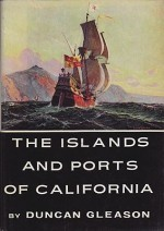 Islands and Ports of California, The: A Guide to Coastal Californiaby: Gleason, Duncan - Product Image