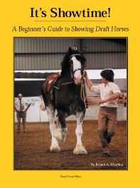 It's Showtime: A Beginner's Guide to Showing Draft HorsesMischka, Robert A. - Product Image