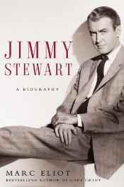 JIMMY STEWART: A BIOGRAPHYEliot, Marc - Product Image