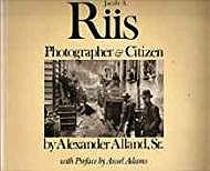 Jacob A. Riis: Photographer & CitizenAlland, Alexander - Product Image