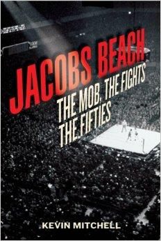 Jacobs Beach: The Mob, the Fights, the FiftiesMitchell, Kevin - Product Image