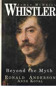 James McNeill Whistler: Beyond the MythAnderson, Ronald - Product Image