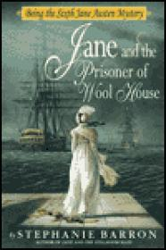 Jane and the Prisoner of Wool House: Being the Sixth Jane Austen MysteryBarron, Stephanie - Product Image