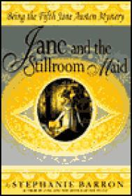Jane and the Stillroom Maid: Being the Fifth Jane Austen MysteryBarron, Stephanie - Product Image