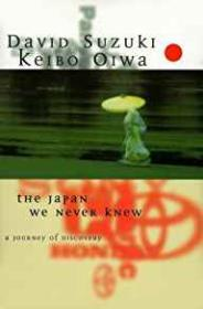 Japan We Never Knew, The: A Journey of DiscoverySuzuki, David - Product Image