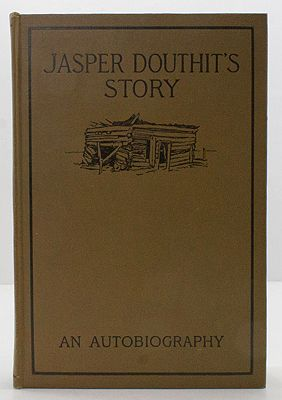 Jasper Douthit's Story - The Autobiography of a PioneerDouthit's, Jasper - Product Image