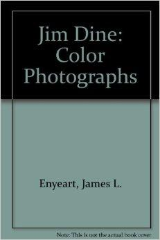Jim Dine: Color PhotographsEnyeart, James L. - Product Image