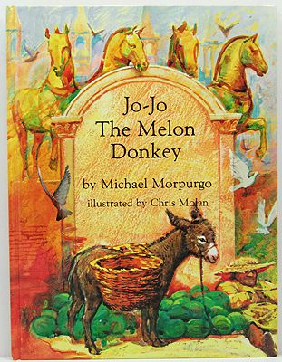 Jo-Jo The Melon DonkeyMorpurgo, Michael/Chris Molan, Illust. by: Chris  Molan - Product Image