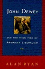 John Dewey and the High Tide of American LiberalismRyan, Alan - Product Image