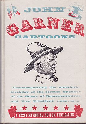 John Nance Garner Cartoons Presented to Texas Memorial MuseumNewcomb, Jr., W. W./A. Garland Adair, Illust. by: John Nance  Garner - Product Image