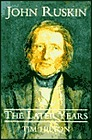 John Ruskin: The Later YearsHilton, Tim - Product Image