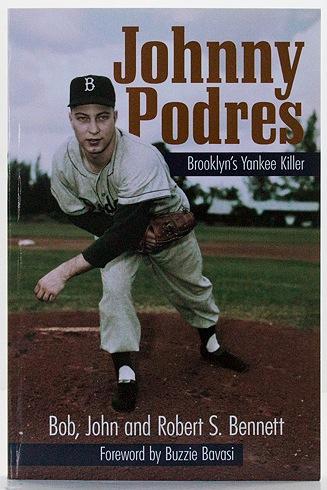 Johnny Podres: Brooklyn's Yankee KillerBennett, Bob, John and Robert S. - Product Image