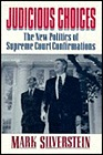 Judicious Choices: The New Politics of Supreme Court ConfirmationsNo Author - Product Image