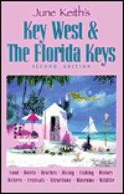 June Keith's Key West & the Florida Keys: Food Hotels Beaches Diving Fishing History Writers Festivals Attractions Museums Wildlifeby: Keith, June - Product Image