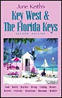 June Keith's Key West & the Florida Keys: Food Hotels Beaches Diving Fishing History Writers Festivals Attractions Museums WildlifeKeith, June - Product Image