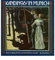 Kandinsky in Munich: The Formative Jugendstil YearsWeiss, Peg - Product Image