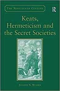 Keats, Hermeticism, and the Secret SocietiesWunder, Jennifer N. - Product Image