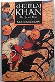 Khubilai Khan: His Life and TimesRossabi, Morris - Product Image