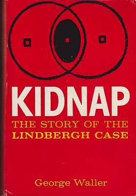 Kidnap: The Story of the Lindbergh CaseWaller, George - Product Image