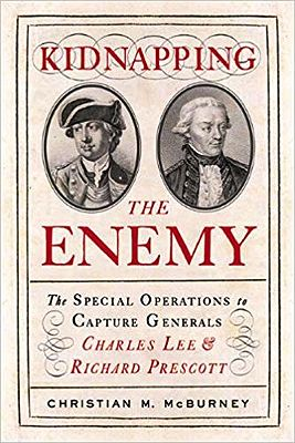 Kidnapping the Enemy: The Special Operations to Capture Generals Charles Lee & Richard PrescottMcBurney, Christian M. - Product Image