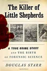 Killer of Little Shepherds, The: A True Crime Story and the Birth of Forensic ScienceStarr, Douglas - Product Image