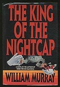 King of the Night Cap, The Murray, William - Product Image
