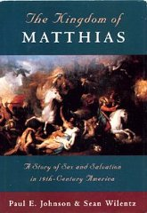 Kingdom of Matthias: A Story of Sex and Salvation in 19th-Century AmericaWilentz, Sean - Product Image