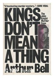 Kings don't mean a thing: The John Knight murder caseBell, Arthur - Product Image