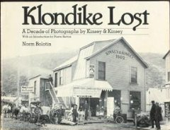 Klondike Lost: A Decade of Photographs by Kinsey and KinseyBolotin, Norm - Product Image