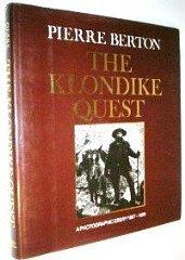 Klondike Quest: A Photographic Essay, 1897-1899Berton, Pierre - Product Image