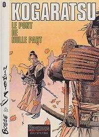 Kogaratsu- tome 0- La Pont de Nulle PartMichetz and Olivier Bosse, Illust. by: Olivier  Bosse - Product Image