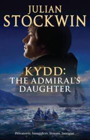 Kydd: The Admiral's Daughterby: Stockwin, Julian - Product Image
