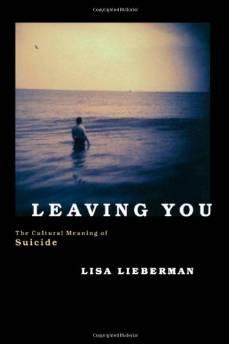 LEAVING YOU: THE CULTURAL MEANING OF SUICIDELieberman, Lisa J. - Product Image