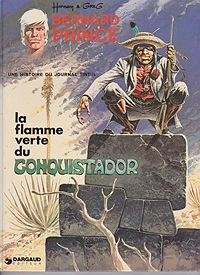 La Flamme Verte Du Conquistador [Bernard Prince: Une Histoire Du Journal Tintin]Hermann and Greg, Illust. by: Hermann - Product Image