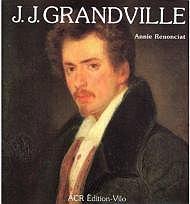 La vie et L'oeuvre de J.J. Grandville (FRENCH TEXT)_Renonciat, Annie - Product Image