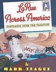LaRue Across America: Postcards From the VacationTeague, Mark, Illust. by: Mark Teague  - Product Image