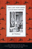 Lady Who Liked Clean Restrooms, The : The Chronicle of One of the Strangest Stories Ever to Be Rumoured About Around New YorkDonleavy, J. P. - Product Image