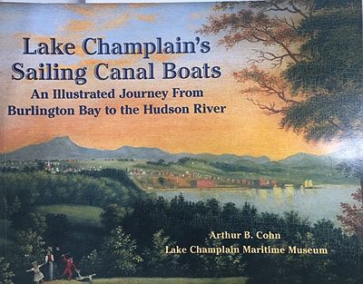 Lake Champlain's Sailing Canal Boats: An Illustrated Journey From Burlington Bay to the Hudson RiverCohn, Arthur B. - Product Image