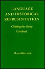 Language and Historical Representation: Getting the Story CrookedKellner, Hans - Product Image