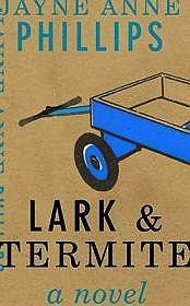 Lark & Termite (SIGNED COPY)Phillips, Jayne Anne - Product Image