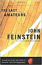 Last Amateurs, The: Playing for Glory and Honor in Division I College BasketballFeinstein, John - Product Image