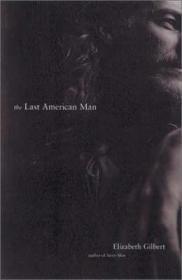 Last American Man, TheGilbert, Elizabeth - Product Image