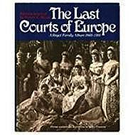 Last Courts of Europe: Royal Family Album, 1860-1914Massie, Robert K. - Product Image