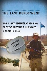 Last Deployment, The : How a Gay, Hammer-Swinging Twentysomething Survived a Year in IraqLemer, Bronson - Product Image