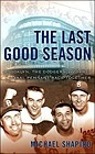 Last Good Season, The: Brooklyn, the Dodgers, and Their Final Pennant Race TogetherShapiro, Michael - Product Image
