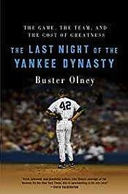 Last Night of the Yankee Dynasty, The: The Game, the Team, and the Cost of GreatnessOlney, Buster - Product Image