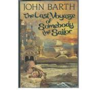 Last Voyage of Somebody the Sailor, The Barth, John - Product Image