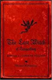Last Witch of Langenburg, The: Murder In A German VillageRobisheaux, Thomas - Product Image